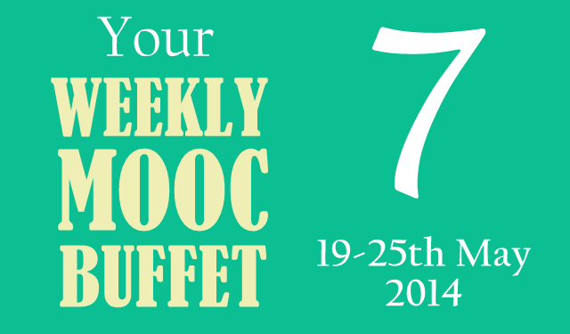 Your Weekly MOOC Buffet 7